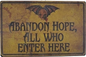 Abandon Hope All Who Enter Sign